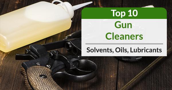 best gun cleaner solvent oil