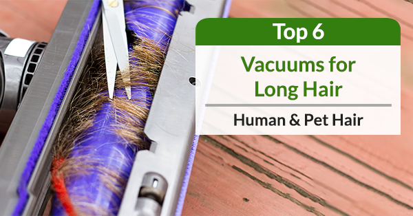 Best vacuum for long hair for humans and pets