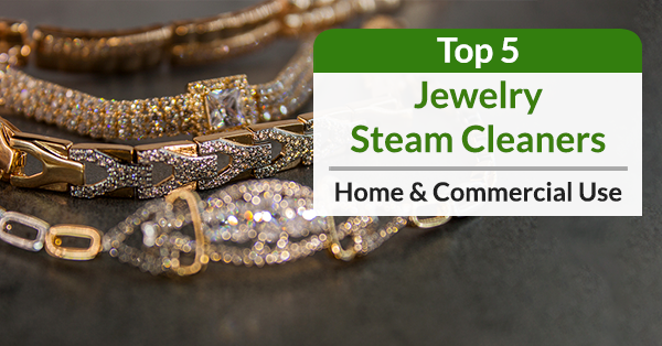 Best Jewelry Steam Cleaners