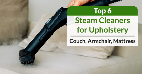 Steam Cleaners for Couch and Upholstery