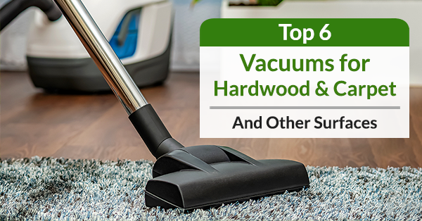 Best Vacuums for Hardwood and Carpet