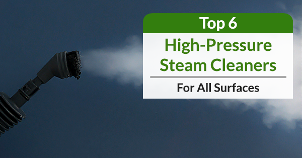 Best High-Pressure Steam Cleaners